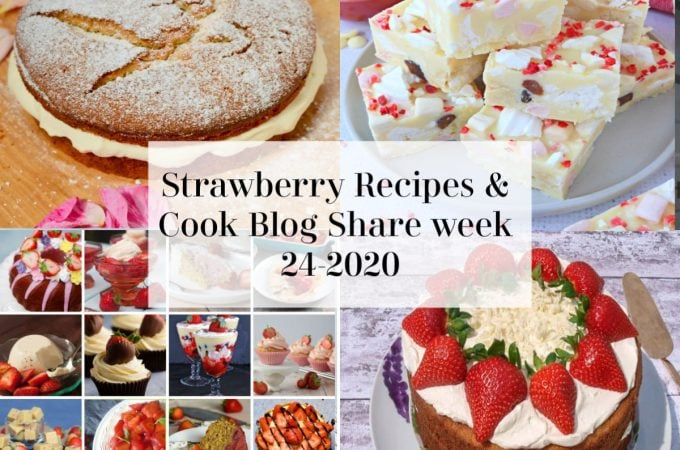 4 pictures of strawberry recipes a 1/4 square each with white rectangle in the middle saying strawberry recipes, cookblog share week 24 2020